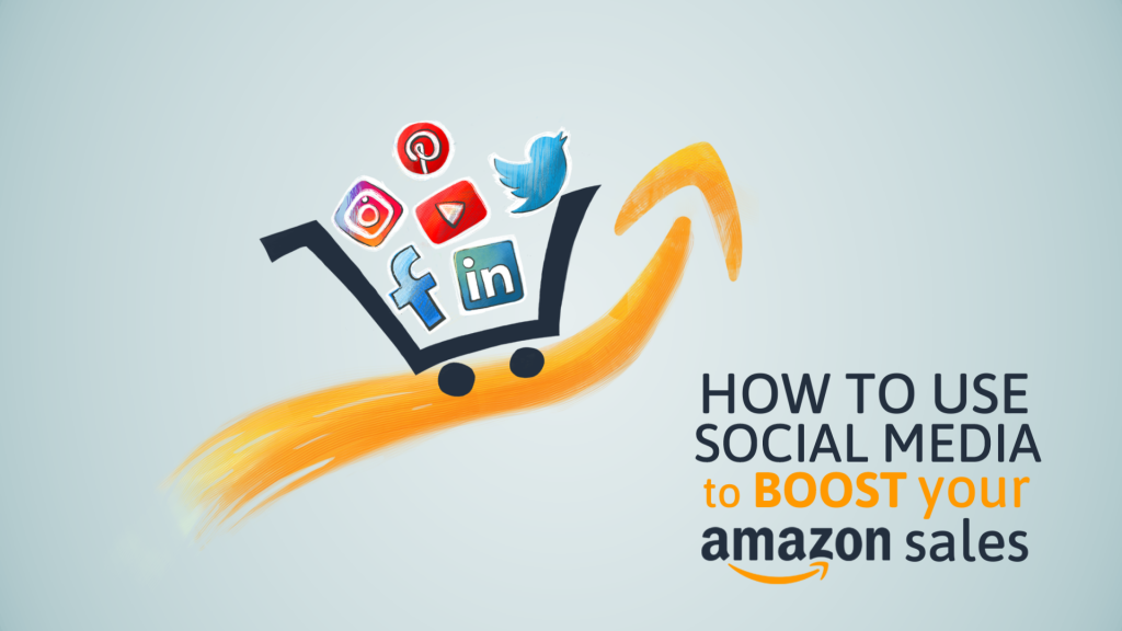 How to Use Social Media to Boost Your Amazon Sales