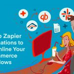 7 Top Zapier Automations to Streamline Your E-commerce Workflows
