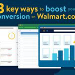 3 key ways to boost your conversion on Walmart.com