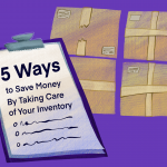 5 Ways to Save Money by Taking Care of Your Inventory