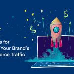 8 Best SEO Strategies for Boosting Your Brand's E-Commerce Traffic