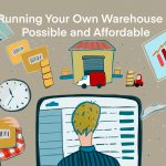 Forget 4PL and 5PL: Running Your Own Warehouse is Possible and Affordable