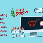 5 Marketing Tactics That Will Get You Banned From E-Commerce Marketplaces