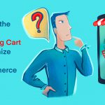 Choose the Right Shopping Cart to Optimize Your E-Commerce Sales