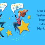 Use Customer Testimonials to Improve Your E-Commerce Marketing and Sell More
